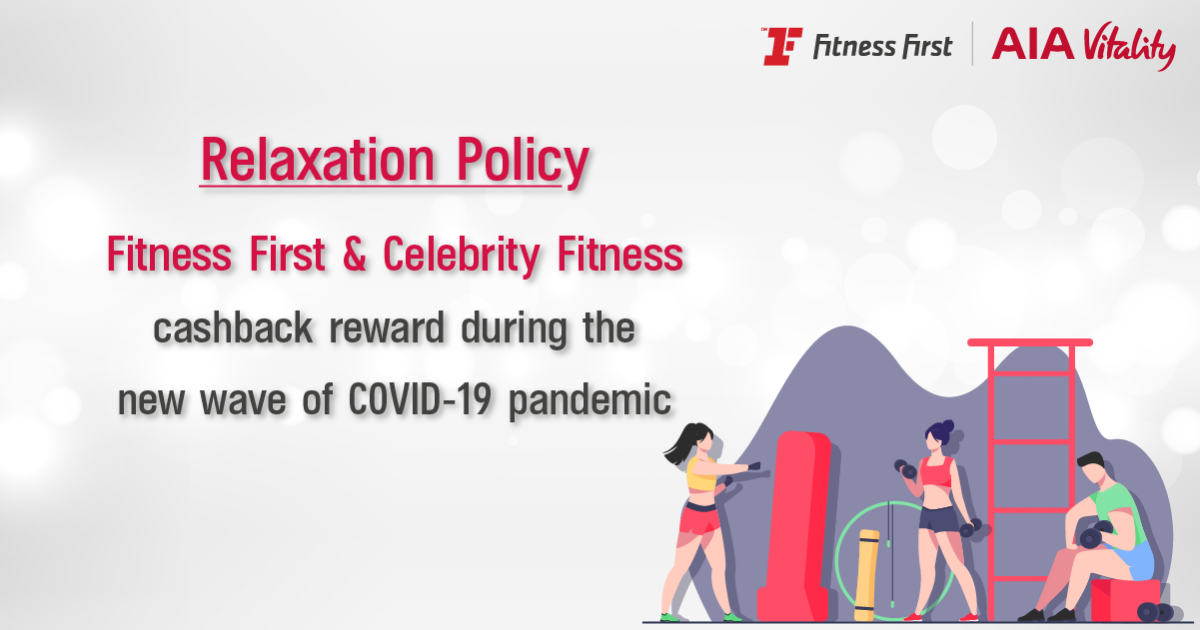 Relaxation policy for Fitness First and Celebrity Fitness cashback reward during the new wave of COVID-19 pandemic